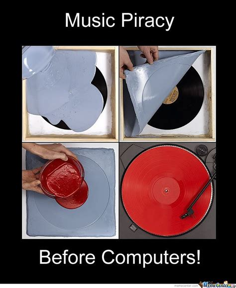 Piracy Meme - music piracy before computers by ben meme center