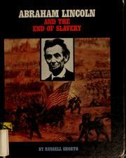 how abraham lincoln end slavery abraham lincoln and the end of slavery 1991 edition
