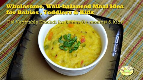 vegetables 8 month baby dal vegetable rice khichdi baby food for 8 months and