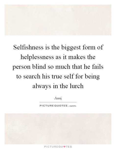 his true and unveiled a personal search and perspective books helplessness quotes sayings helplessness picture quotes