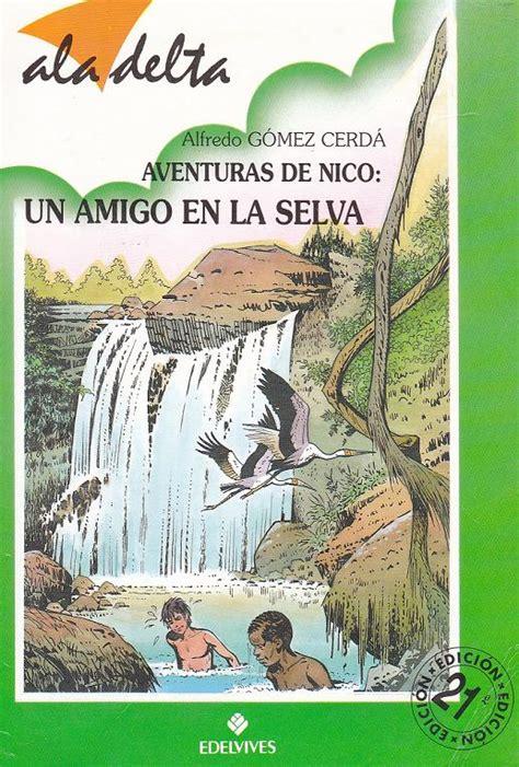 libro el bosque de los el bosque de los libros 187 las aventuras de nico un amigo en la selva