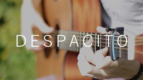 despacito cover guitar despacito justin bieber ft luis fonsi daddy yankee