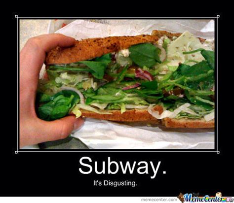 Subway Memes - subway is gross by eddied52 meme center