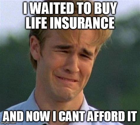 Life Meme - image gallery life insurance meme