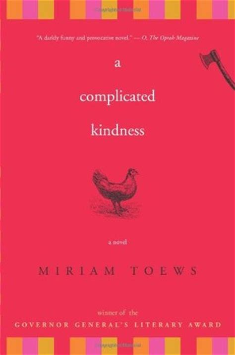 Book Review A Boy Of By Miriam Toews by A Complicated Kindness By Miriam Toews Reviews