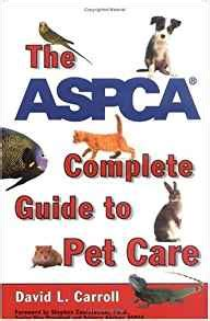 complete puppy care books the aspca complete guide to pet care david l carroll