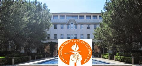 Cal Tech Mba Ranking by Why To Choose California Institute Of Technology Caltech
