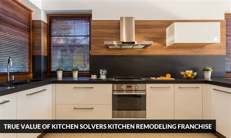 true value of kitchen solvers kitchen remodeling franchise