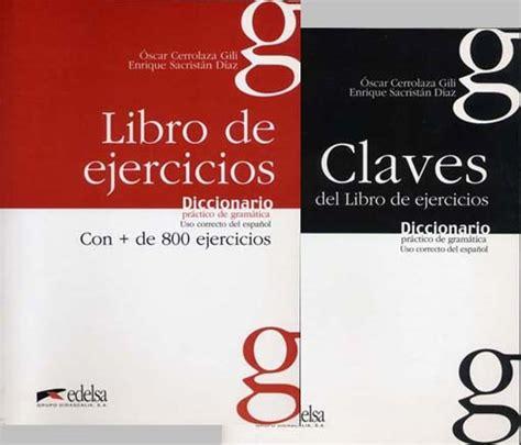 libro diccionario clave diccionario de diccionario practico de gramatica 800 fichas de uso correcto del espanol