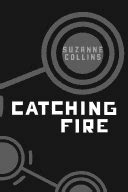 Catching Fire (Hunger Games, Book Two) - Suzanne Collins
