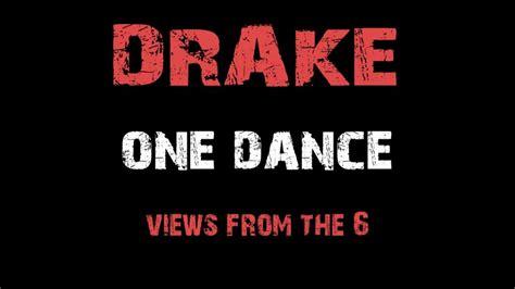 drake one dance drake one dance feat wizkid kyla axs