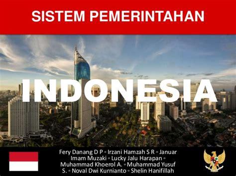 sistem pemerintahan indonesia sistem pemerintahan indonesia