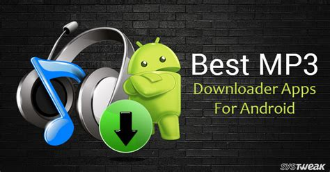 mp3 app for android 5 best mp3 downloading apps for android