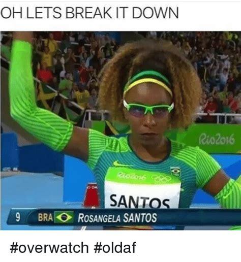 Breaking Down Meme - ohlets break it down santos 9 brai rosangela santos