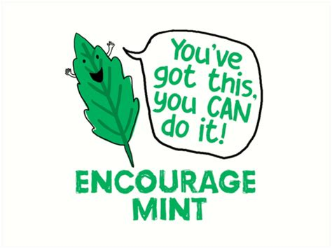 Darimeyahave You Got Yours by Quot Encourage Mint You Ve Got This Quot Prints By