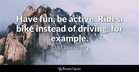 the ride quotes be active ride a bike instead of driving for