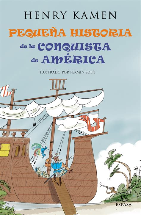 pequea historia de la 846702464x pequea historia de la conquista de amrica kamen henry libro en papel 9788467042047