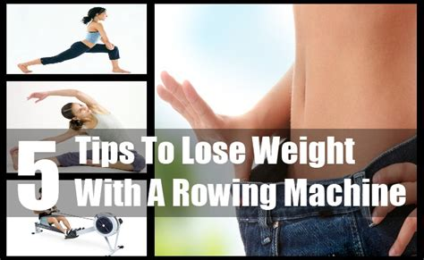Weight Loss Exercise Rowing by How To Lose Weight With A Rowing Machine Tips To Use A