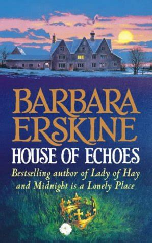 house of echoes a novel books house of echoes by barbara erskine reviews discussion