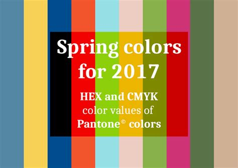 spring 2017 pantone colors hex and cmyk values of top 10 pantone colors for spring