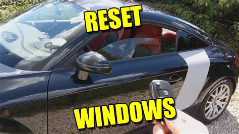 Resetting Windows On Audi Tt | how to reset windows not sealing fix automatic movement