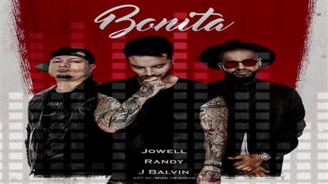 j balvin bonita j balvin bonita ft jowell y randy official audio