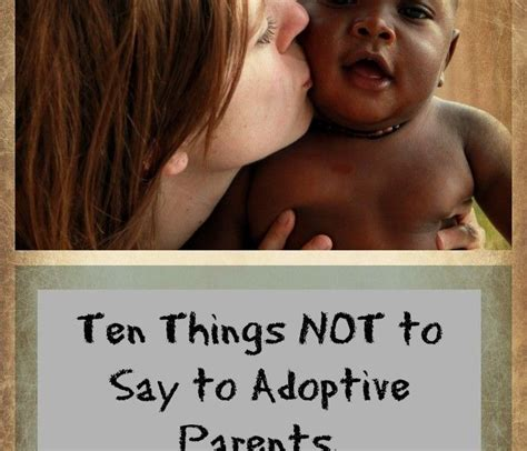 7 Things Not To Say At Our Next by Ten Things Not To Say To Adoptive Parents Adoption