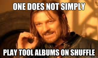 Meme Tool - one does not simply play tool albums on shuffle boromir