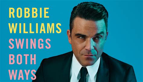 robbie swings both ways robbie williams new album quot swings both ways quot coming your