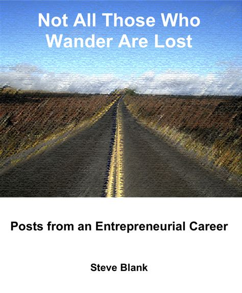 those who wander steve blank not all those who wander are lost