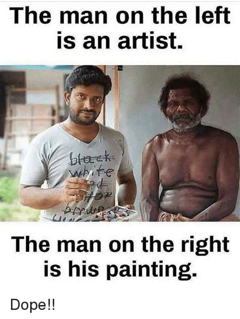 Dope Memes - the man on the left is an artist btarek white the man on