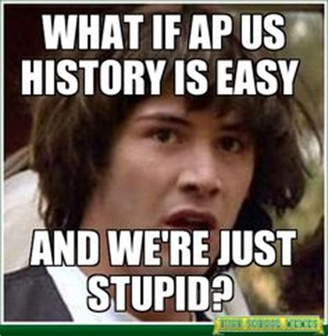 Ap Euro Memes - 1000 images about apush humor on pinterest us history