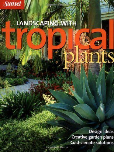 encyclopedia of tropical plants 1554074894 9781554074891 encyclopedia of tropical plants