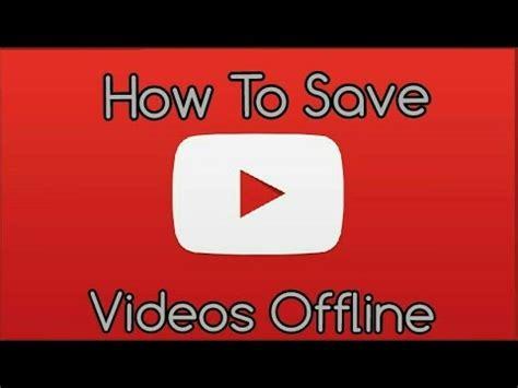 tutorial youtube offline how to take youtube videos offline easy tutorial