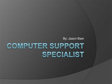Desktop Support Specialist by Computer Support Specialist