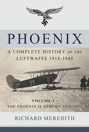phoenix a complete history of the luftwaffe 1918 1945 historic aviation
