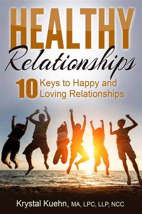 the relationship code the key to happy relationships at home and work books healthy relationships 10 to happy loving relationships