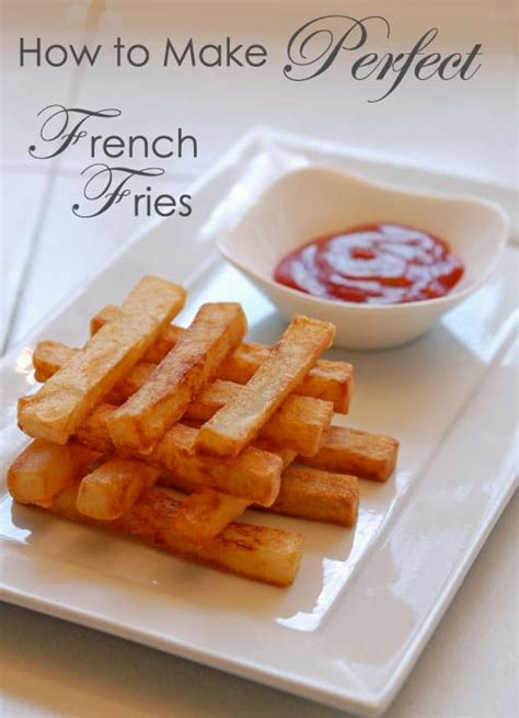 how to make perfect french fries the art of doing stuffthe art of doing stuff