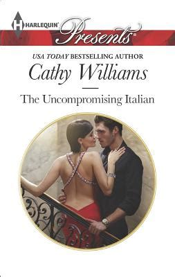 the consequence she cannot deny harlequin presents books the uncompromising italian by cathy williams fictiondb