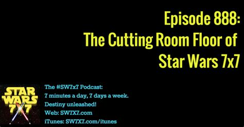 the cutting room floor episode 888 the cutting room floor of wars 7x7 wars 7x7