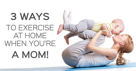 3 ways to exercise at home when you re a home