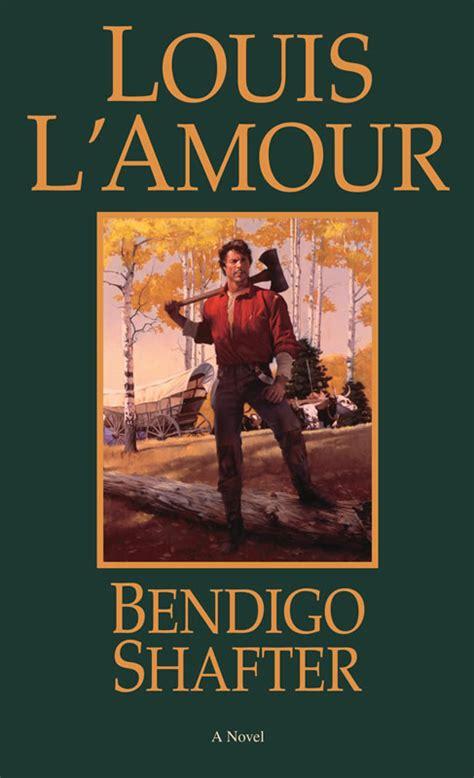 Bendigo Shafter By Louis L Amour