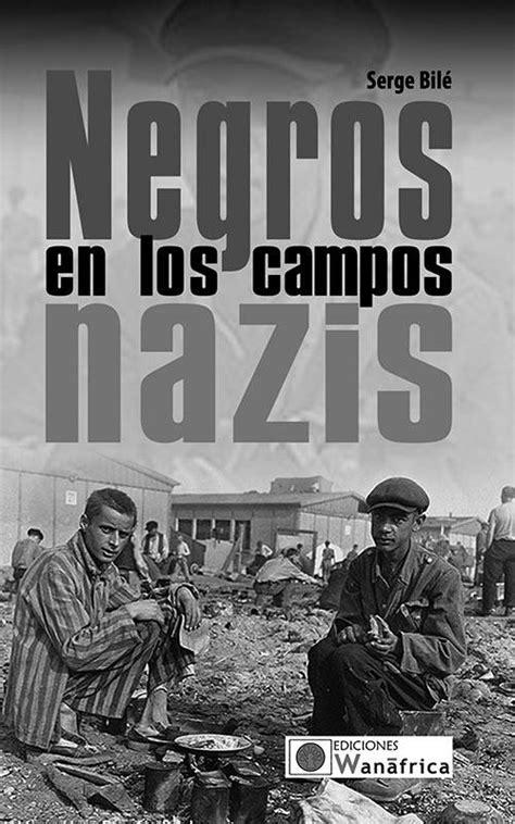 Negros en los campos nazis- Serge Bilé | Literafricas