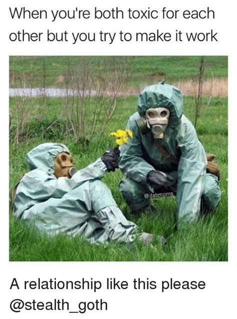 When You Memes - when you re both toxic for each other but you try to make
