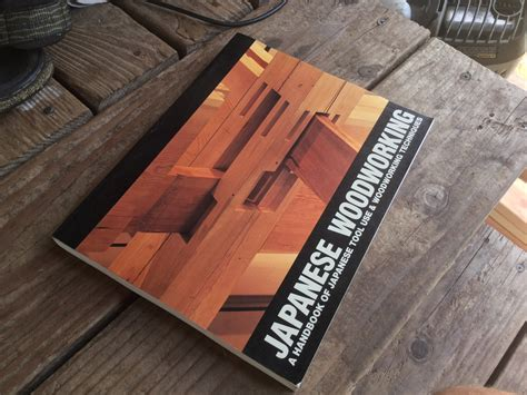 woodworking book my peculiar nature more books quot japanese woodworking quot