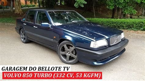 garagem  bellote tv volvo  turbo manual  cv  kgfm youtube