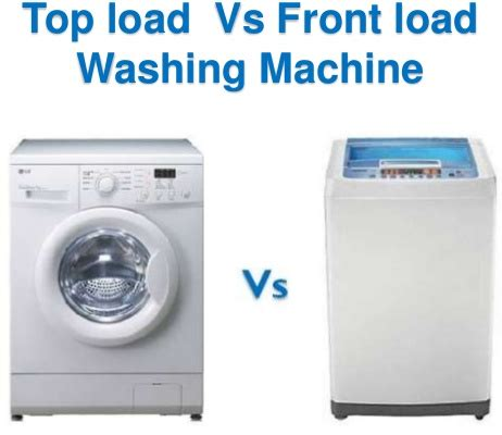 which is better top loading washing machine or front loading washing machine quora
