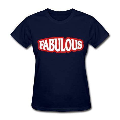 fabulous tshirt fabulous t shirt spreadshirt