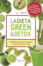 Dieta Detox Italiano by Scarica Libro La Dieta Green Detox Gratuiti Pdf Epub