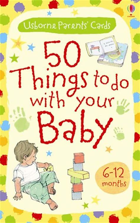 50 Things To Do With A Book 50 things to do with your baby 6 12 months at usborne